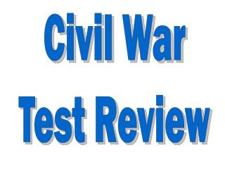 Civil War Test Review