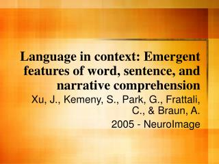 Language in context: Emergent features of word, sentence, and narrative comprehension