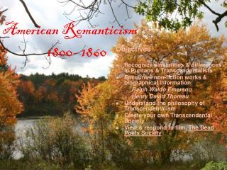 American Romanticism                1800- 1860