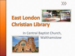 East London  Christian Library