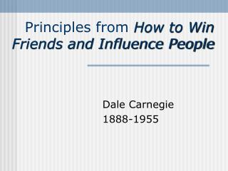 Principles from  How to Win Friends and Influence People