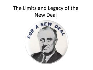 The Limits and Legacy of the New Deal