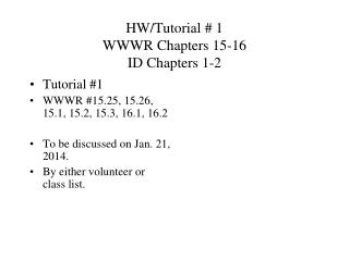 HW/Tutorial # 1 WWWR Chapters 15-16 ID Chapters 1-2