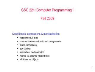 CSC 221: Computer Programming I Fall 2009