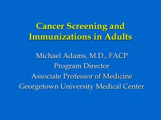 Cancer Screening and Immunizations in Adults