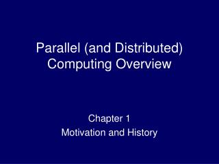 Parallel (and Distributed) Computing Overview