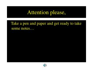 Attention please,