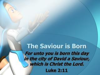 The Saviour is Born