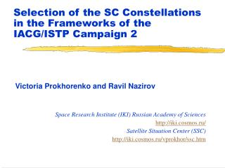 Selection of the SC Constellations in the Frameworks of the IACG/ISTP Campaign 2