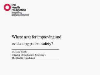 Where next for improving and evaluating patient safety?