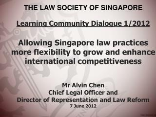 Learning Community Dialogue 1/2012  Allowing Singapore law practices  more  flexibility to grow and enhance internation