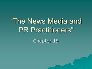"""The News Media and PR Practitioners"""