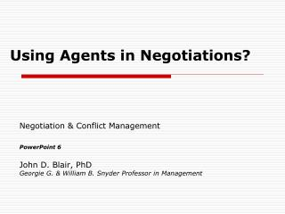 Using Agents in Negotiations?