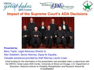 Impact of the Supreme Court's ADA Decisions Presented by: Barry Taylor, Legal Advocacy Director & Alan Goldstein, Senio