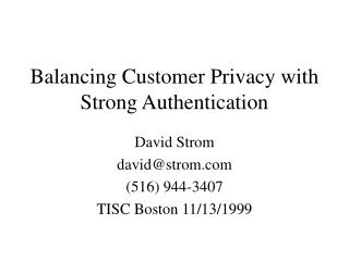 Balancing Customer Privacy with Strong Authentication