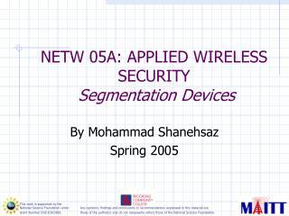 NETW 05A: APPLIED WIRELESS SECURITY  Segmentation Devices