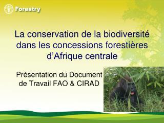 La conservation de la biodiversit� dans les concessions foresti�res d�Afrique centrale