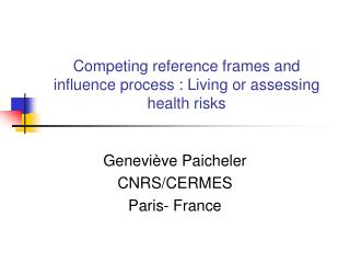 Competing reference frames and influence process : Living or assessing health risks