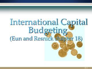 International Capital Budgeting ( Eun  and  Resnick  chapter 18)