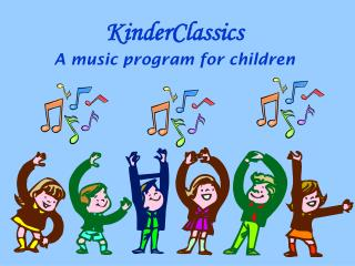 KinderClassics A music program for children