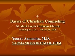 + Basics of Christian Counseling St. Mark Coptic Orthodox Church Washington, D.C. – March 25, 2009