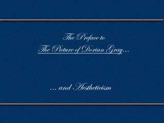 The Preface to  The Picture of Dorian Gray …