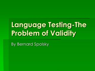 Language Testing-The Problem of Validity