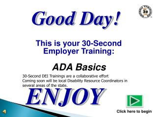 This is your 30-Second  Employer Training: ADA Basics