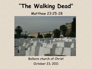 """ The Walking Dead "" Matthew 23:25-28"