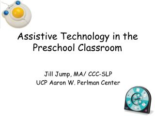 Assistive Technology in the Preschool Classroom