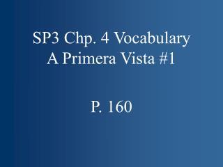 SP3 Chp. 4 Vocabulary A Primera Vista #1
