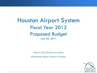 Houston Airport System Fiscal Year 2012 Proposed Budget June 09, 2011