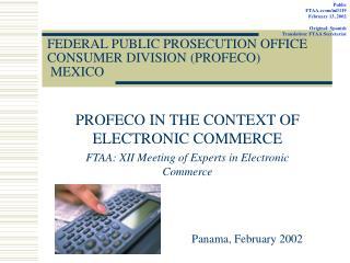 FEDERAL PUBLIC PROSECUTION OFFICE CONSUMER DIVISION (PROFECO)  MEXICO