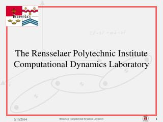 The Rensselaer Polytechnic Institute Computational Dynamics Laboratory