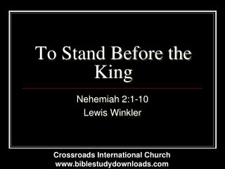 To Stand Before the King