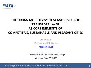THE URBAN MOBILITY SYSTEM AND ITS PUBLIC TRANSPORT LAYER AS CORE ELEMENTS OF COMPETITIVE, SUSTAINABLE AND PLEASANT CITI