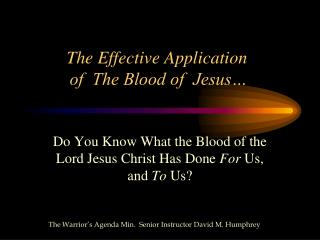 The Effective Application of  The Blood of  Jesus…