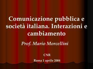 Comunicazione pubblica e società italiana. Interazioni e cambiamento