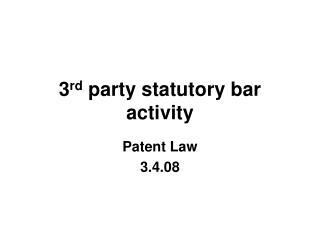 3 rd  party statutory bar activity