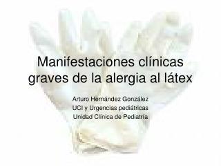 Manifestaciones clínicas graves de la alergia al látex