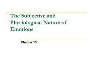 The Subjective and Physiological Nature of Emotions