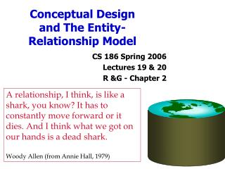 Conceptual Design and The Entity-Relationship Model
