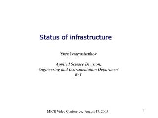 Status of infrastructure