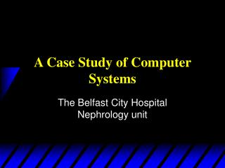 A Case Study of Computer Systems