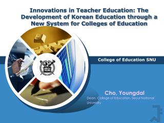 Innovations in Teacher Education: The Development of Korean Education through a New System for Colleges of Education