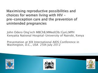 Maximising reproductive possibilities and choices for women living with HIV  –  pre-conception  care and the prevention