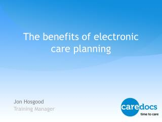 The benefits of electronic care planning