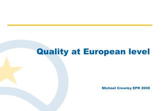 Quality at European level Michael Crowley EPR 2008