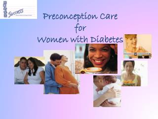 Preconception Care for Women with Diabetes