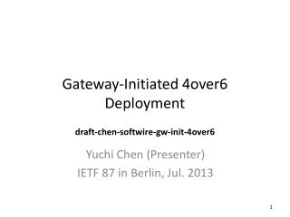 Gateway-Initiated 4over6 Deployment draft-chen-softwire-gw-init-4over6